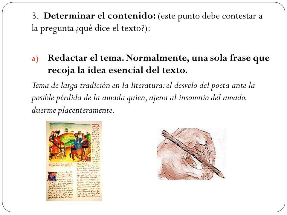 3. Determinar el contenido: (este punto debe contestar a la pregunta ¿qué dice el texto ):