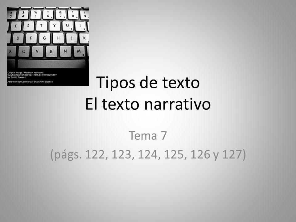 Tipos de texto El texto narrativo