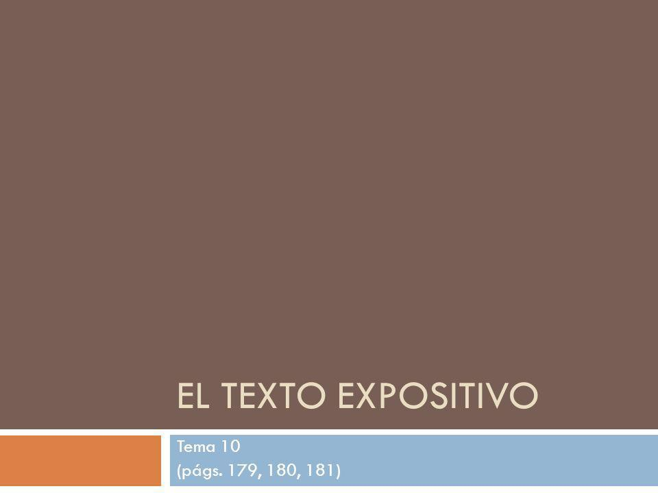 El texto expositivo Tema 10 (págs. 179, 180, 181)