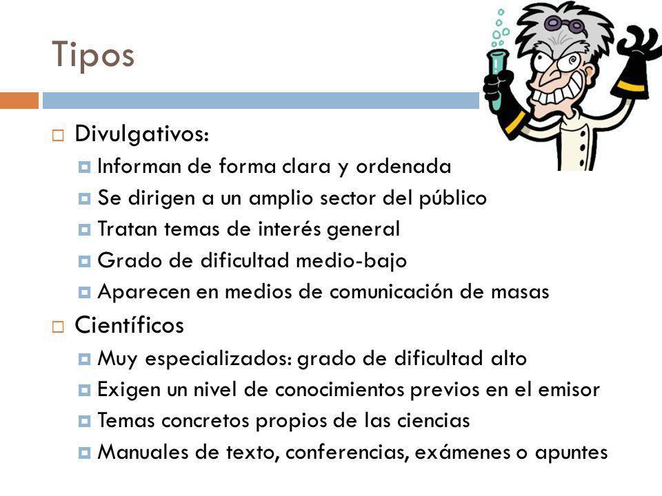 Tipos Divulgativos: Científicos Informan de forma clara y ordenada