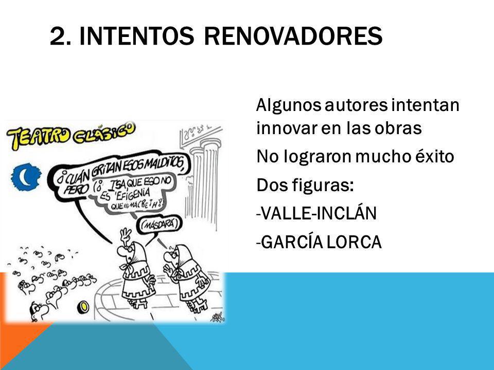 2. Intentos renovadores Algunos autores intentan innovar en las obras