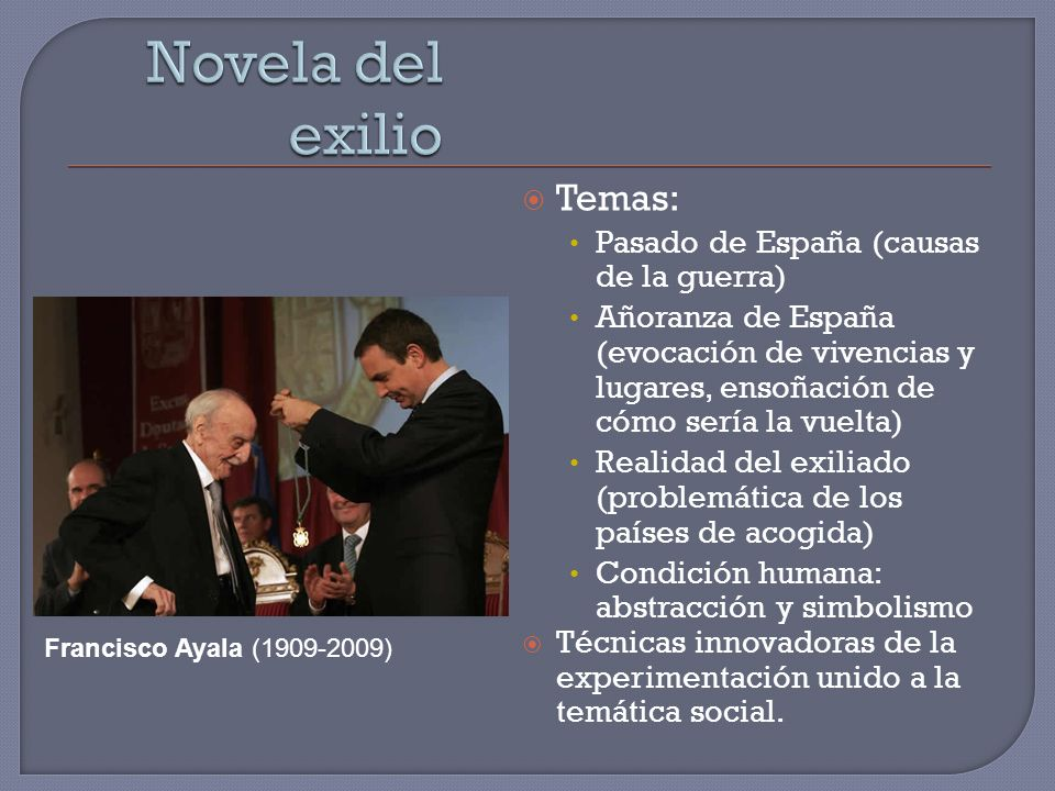 Novela del exilio Temas: Pasado de España (causas de la guerra)