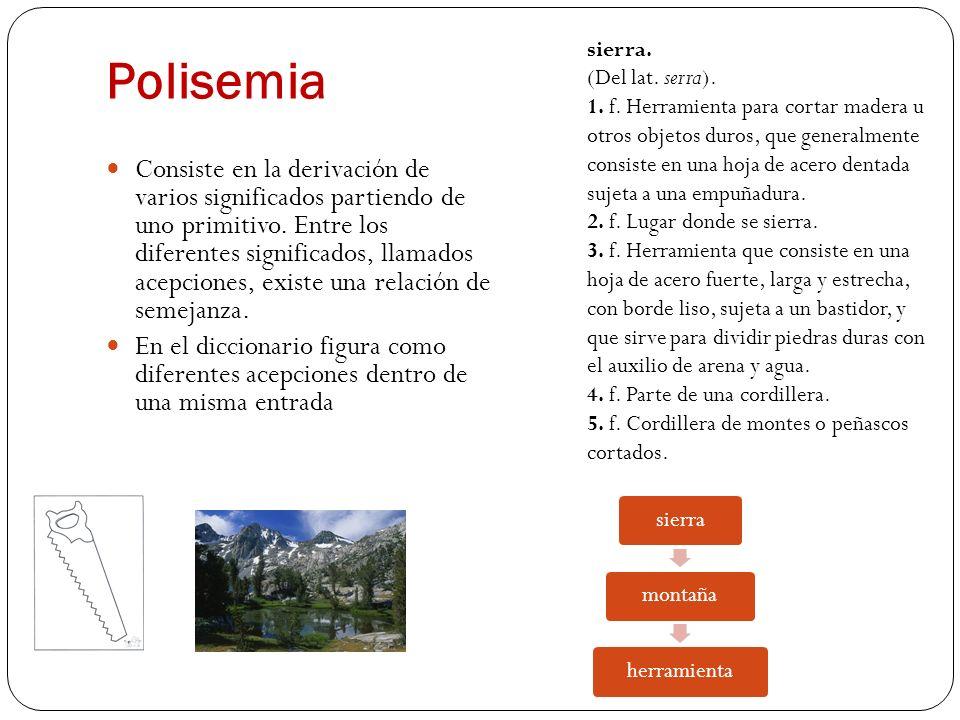 Polisemiasierra. (Del lat. serra).