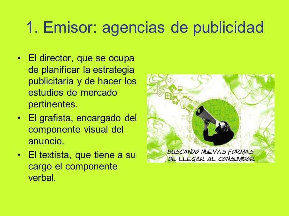 1. Emisor: agencias de publicidad