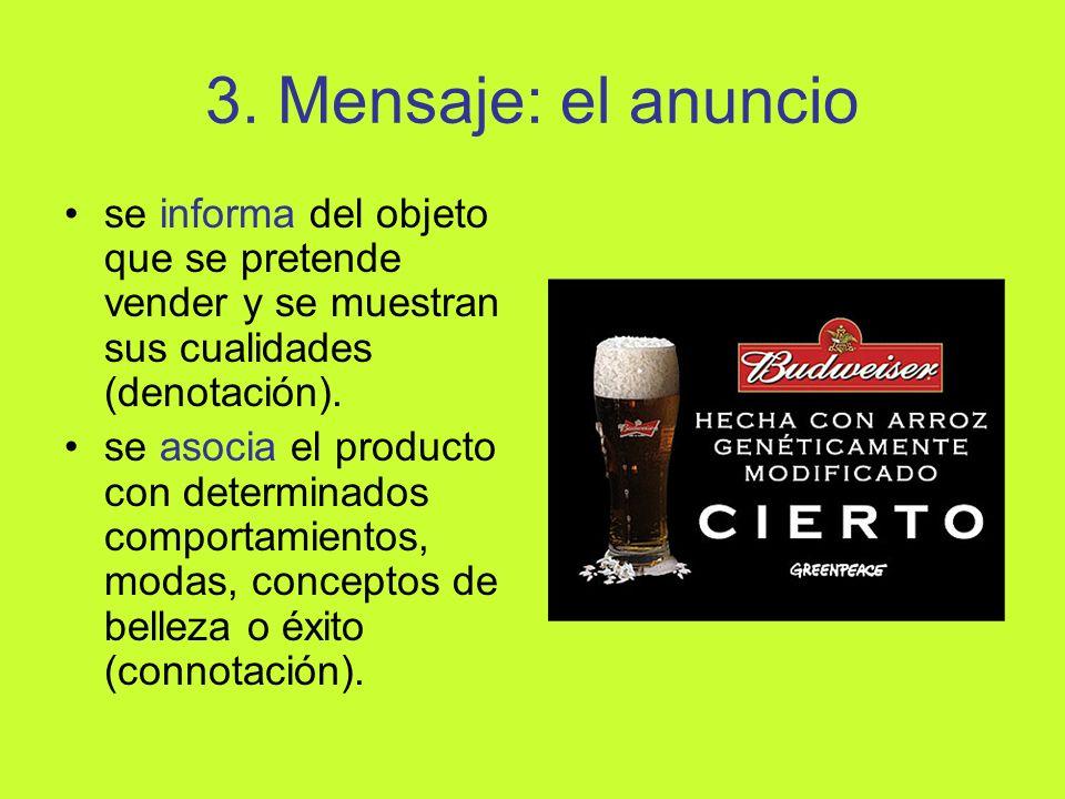 3. Mensaje: el anuncio se informa del objeto que se pretende vender y se muestran sus cualidades (denotación).
