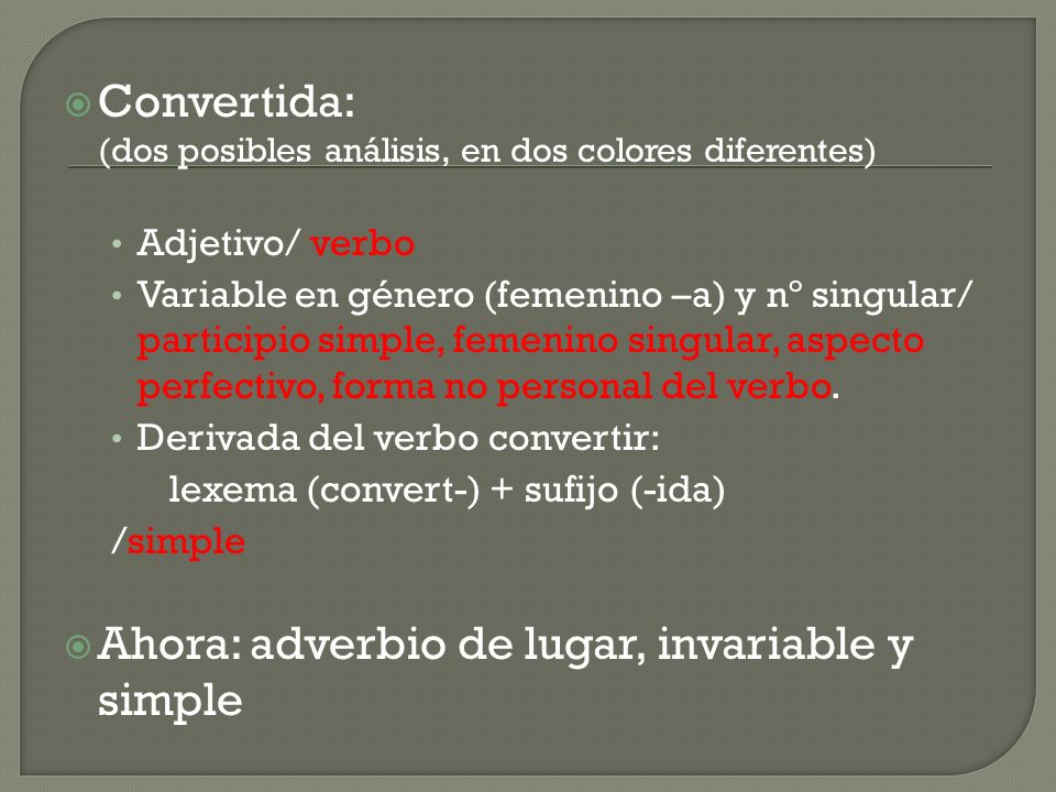 Ahora: adverbio de lugar, invariable y simple