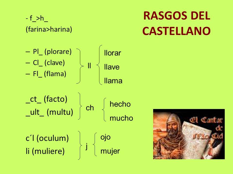 RASGOS DEL CASTELLANO _ct_ (facto) _ult_ (multu) c´l (oculum)