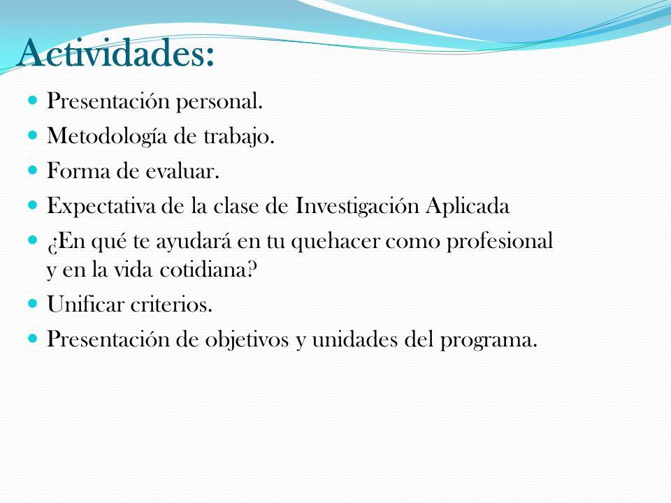 Actividades: Presentación personal. Metodología de trabajo.