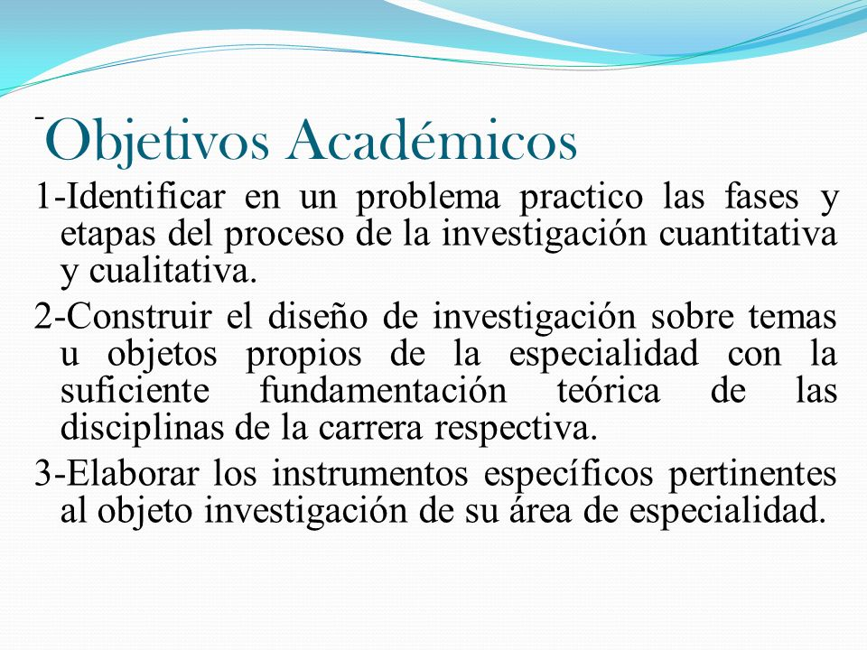 - 1-Identificar en un problema practico las fases y etapas del proceso de la investigación cuantitativa y cualitativa.