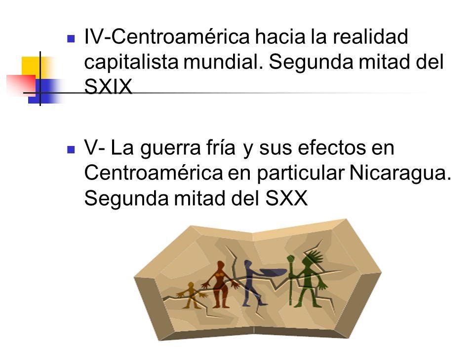 IV-Centroamérica hacia la realidad capitalista mundial