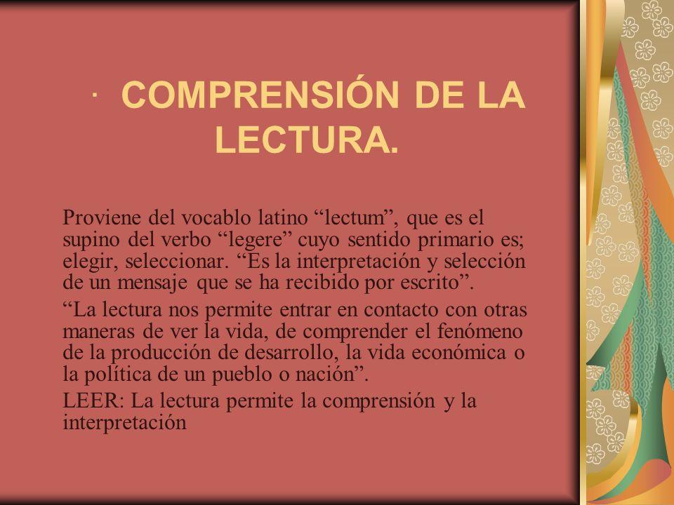 · COMPRENSIÓN DE LA LECTURA.