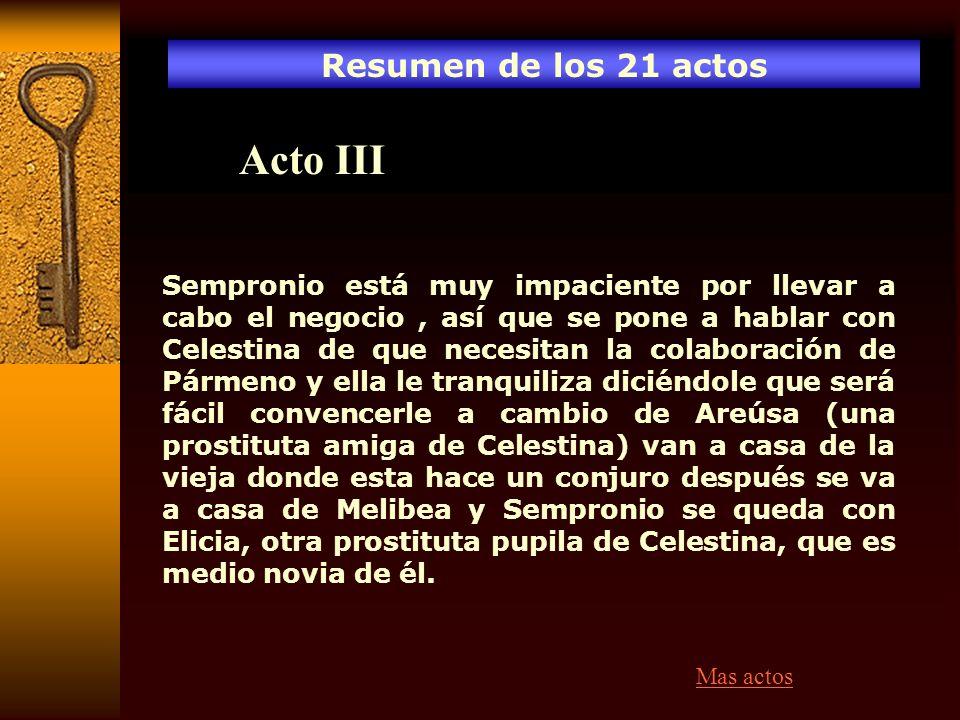 Acto III Resumen de los 21 actos
