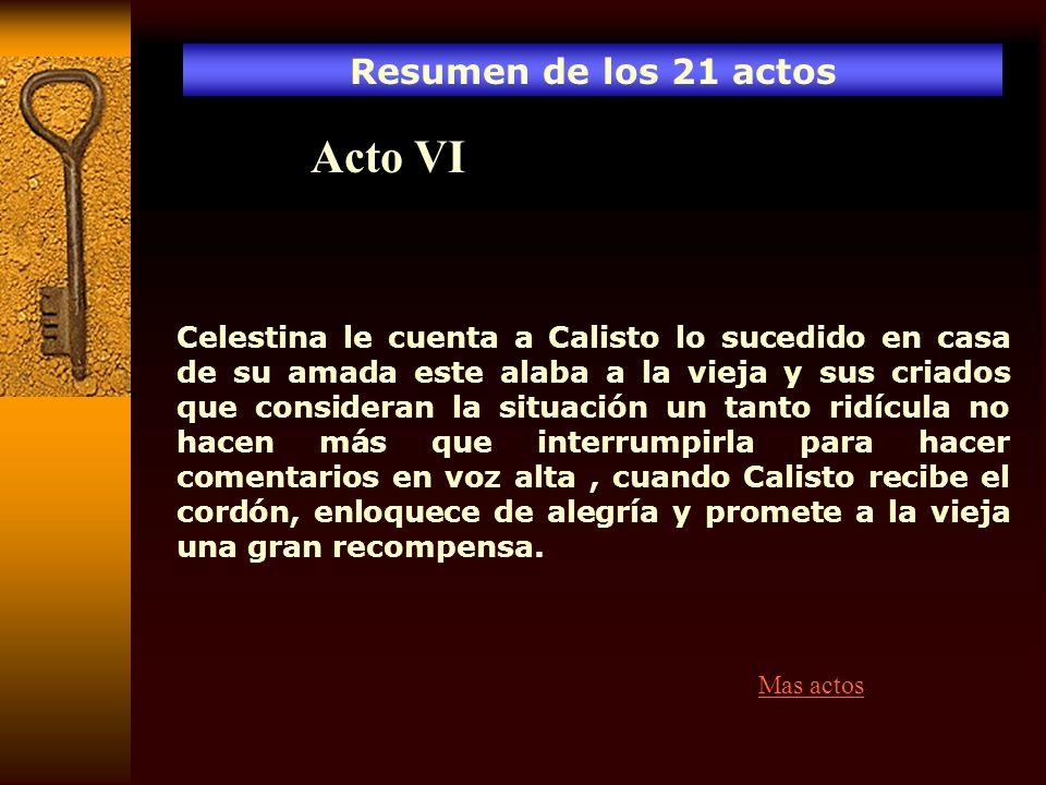 Acto VI Resumen de los 21 actos