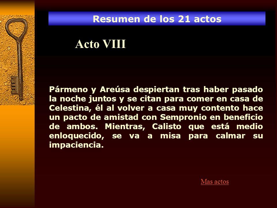 Acto VIII Resumen de los 21 actos