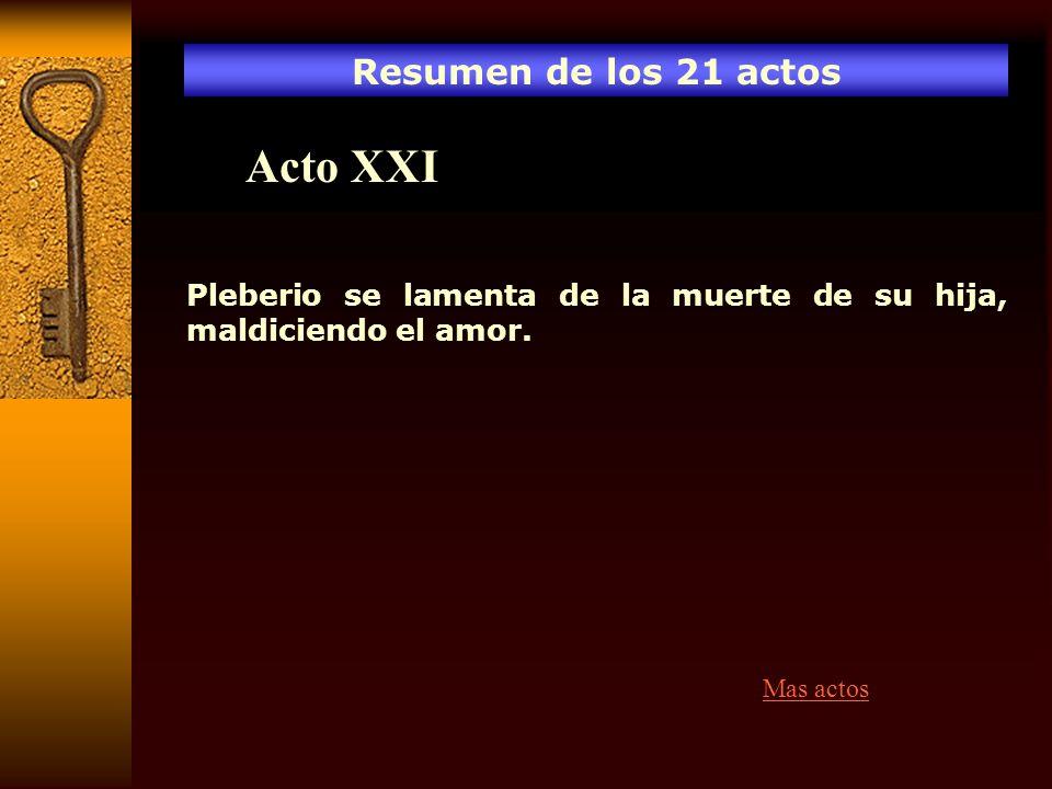 Acto XXI Resumen de los 21 actos