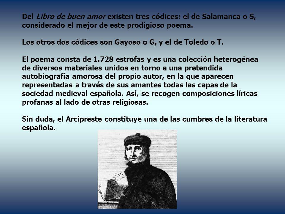 Del Libro de buen amor existen tres códices: el de Salamanca o S, considerado el mejor de este prodigioso poema.