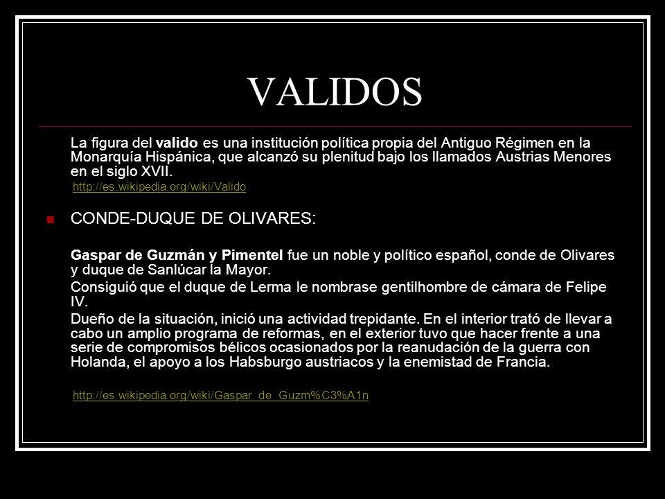 VALIDOS CONDE-DUQUE DE OLIVARES: