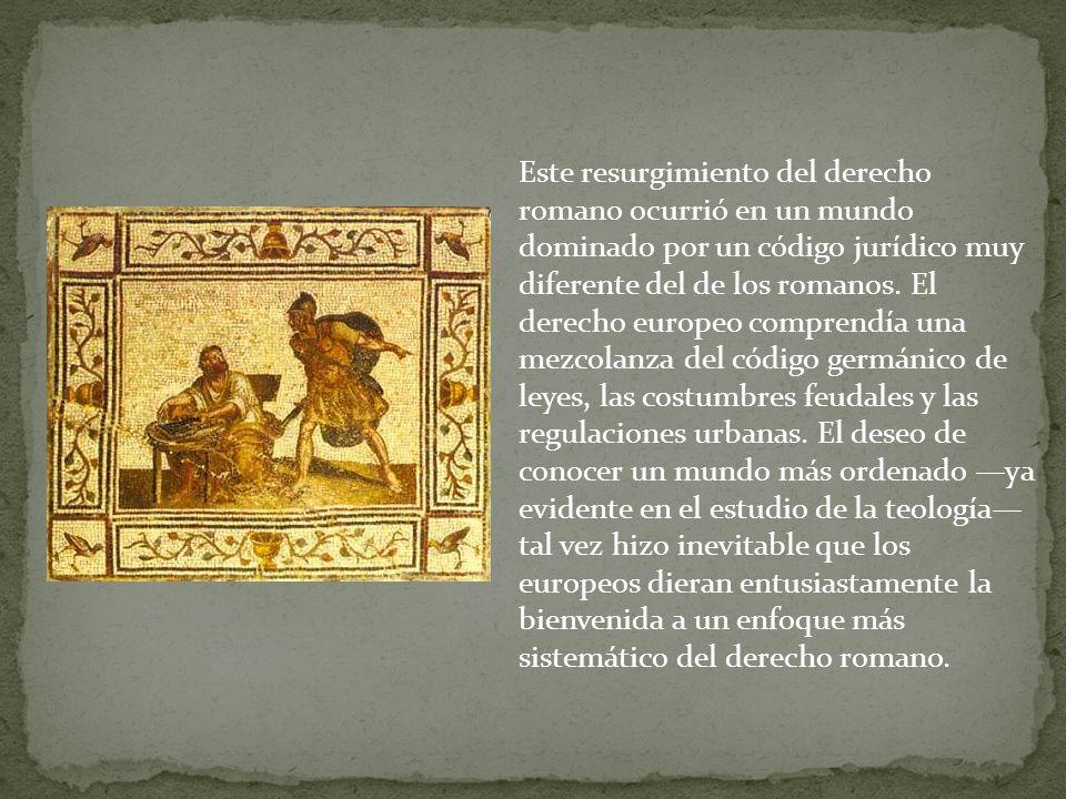 Este resurgimiento del derecho romano ocurrió en un mundo dominado por un código jurídico muy diferente del de los romanos.