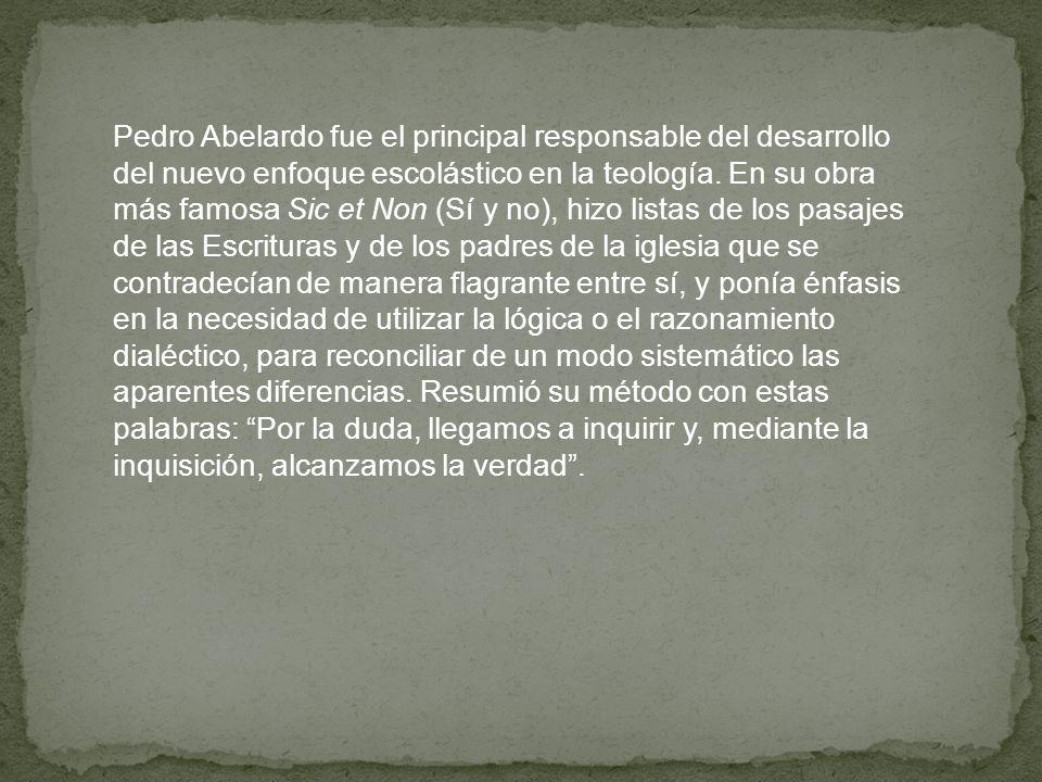 Pedro Abelardo fue el principal responsable del desarrollo del nuevo enfoque escolástico en la teología.