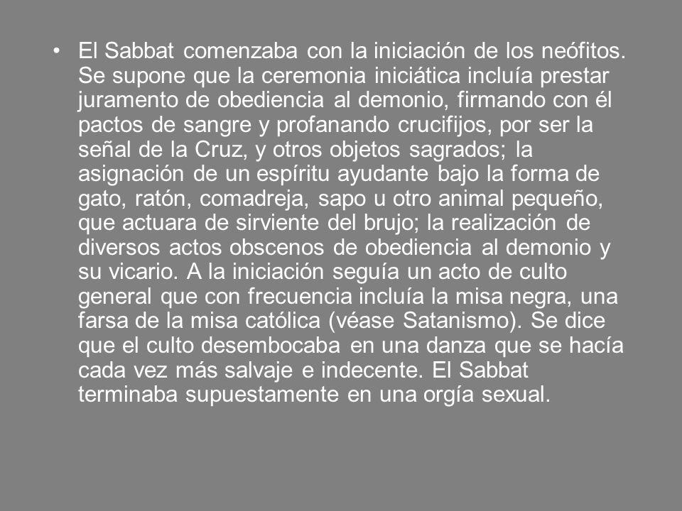 El Sabbat comenzaba con la iniciación de los neófitos