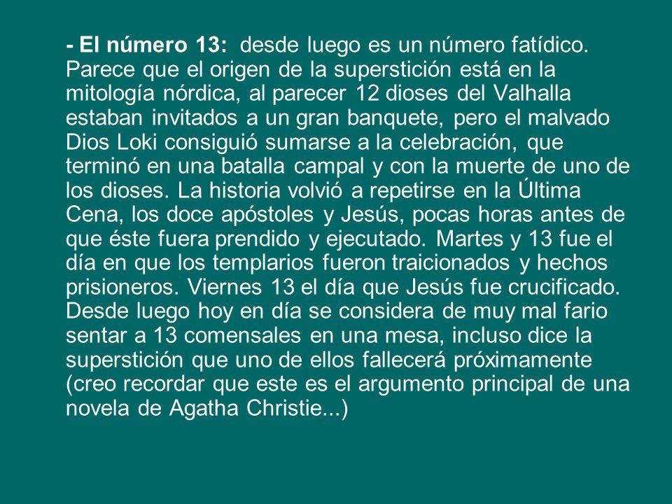 - El número 13: desde luego es un número fatídico