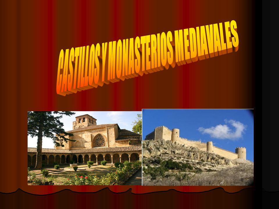 CASTILLOS Y MONASTERIOS MEDIAVALES