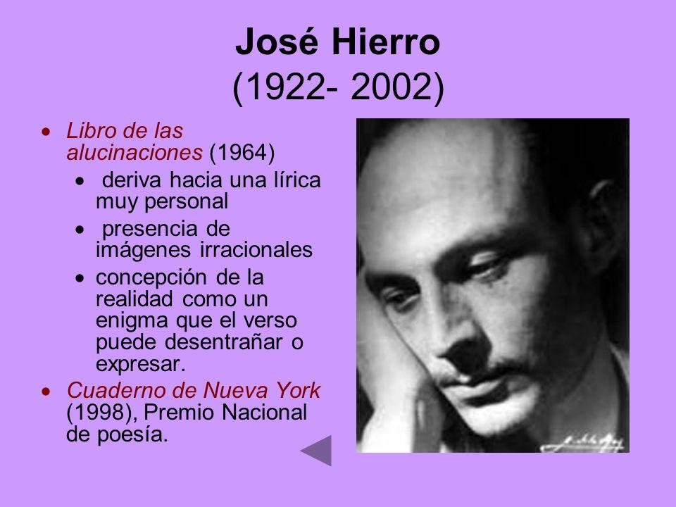 José Hierro (1922- 2002) Libro de las alucinaciones (1964)