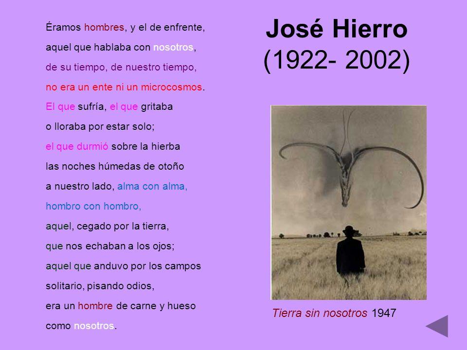José Hierro (1922- 2002) Tierra sin nosotros 1947