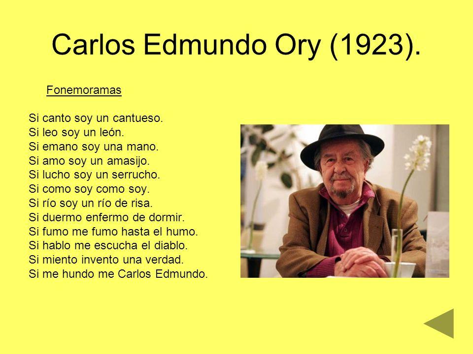 Carlos Edmundo Ory (1923). Fonemoramas Si canto soy un cantueso.