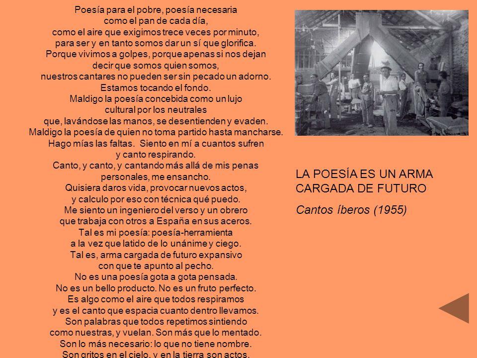 LA POESÍA ES UN ARMA CARGADA DE FUTURO Cantos íberos (1955)