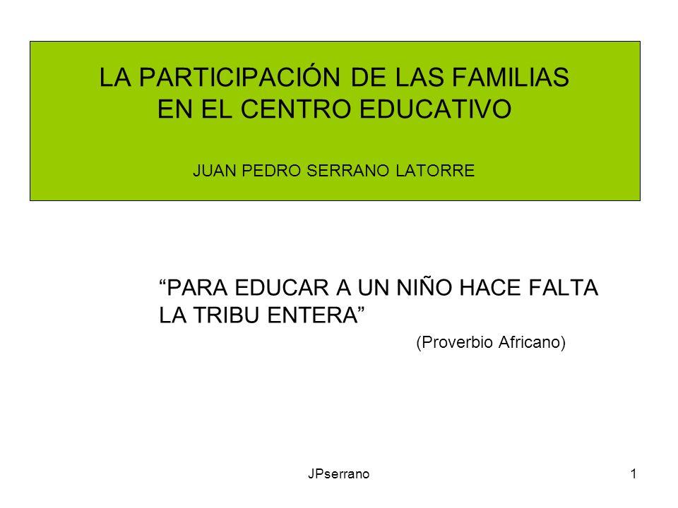 LA PARTICIPACIÓN DE LAS FAMILIAS EN EL CENTRO EDUCATIVO JUAN PEDRO SERRANO LATORRE