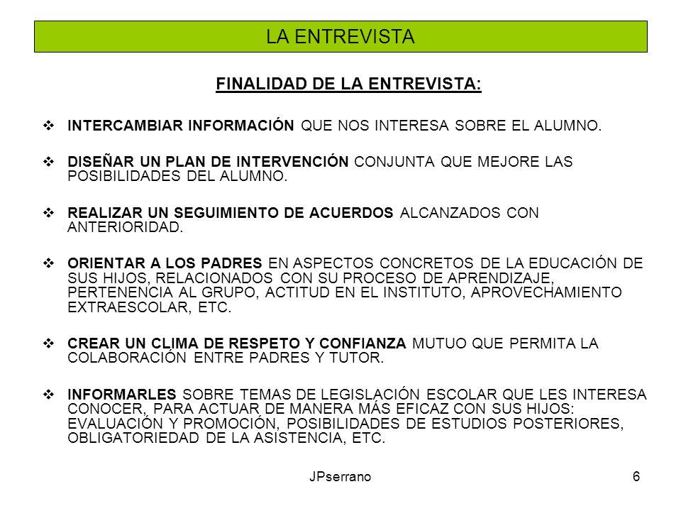 FINALIDAD DE LA ENTREVISTA: