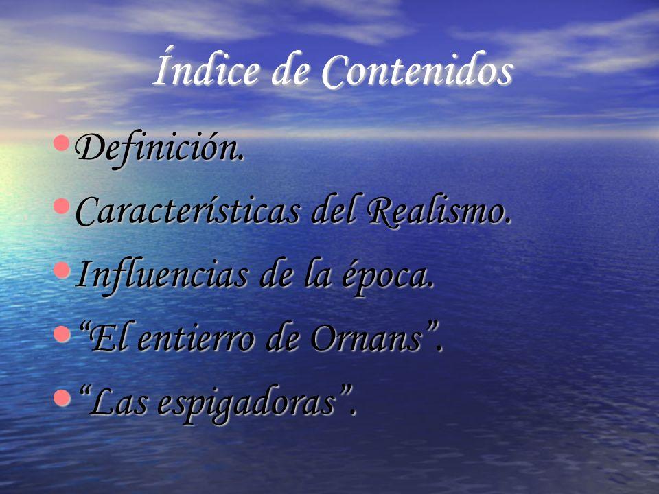Índice de Contenidos Definición. Características del Realismo.