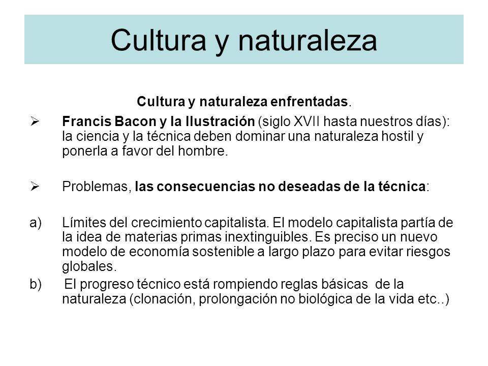 Cultura y naturaleza enfrentadas.