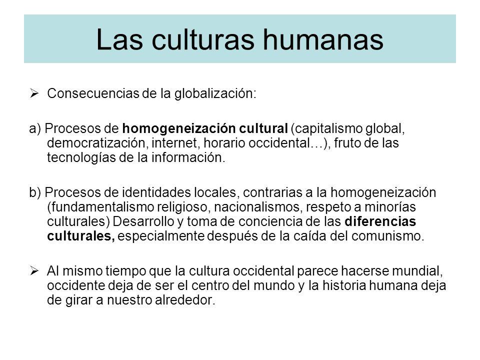 Las culturas humanas Consecuencias de la globalización: