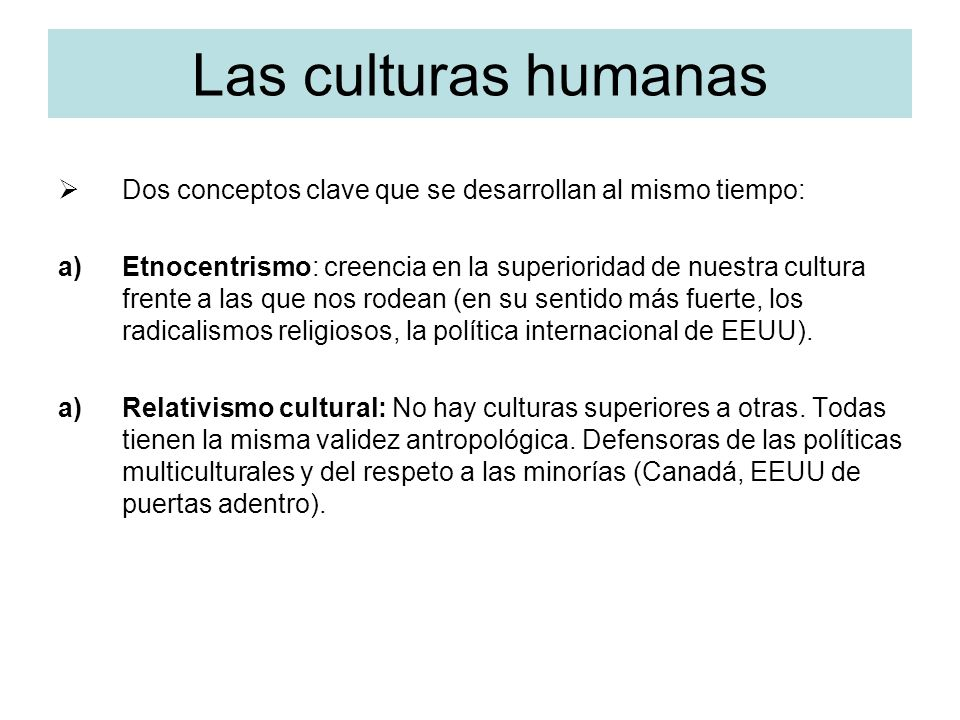 Las culturas humanasDos conceptos clave que se desarrollan al mismo tiempo: