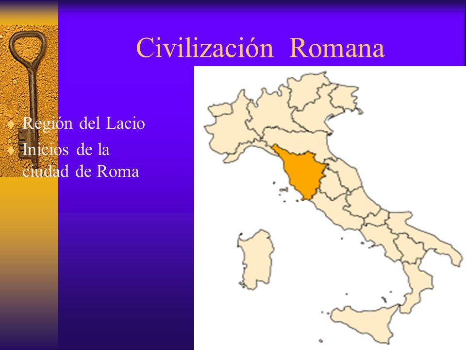 Civilización Romana Región del Lacio Inicios de la ciudad de Roma