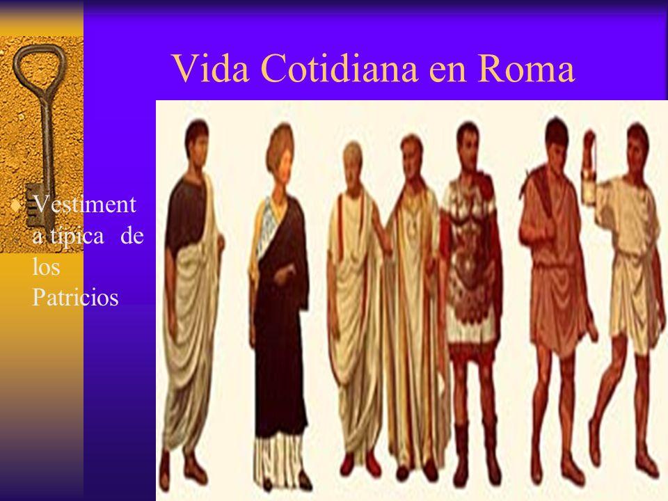Vida Cotidiana en Roma Vestimenta típica de los Patricios