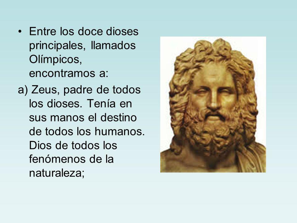 Entre los doce dioses principales, llamados Olímpicos, encontramos a: