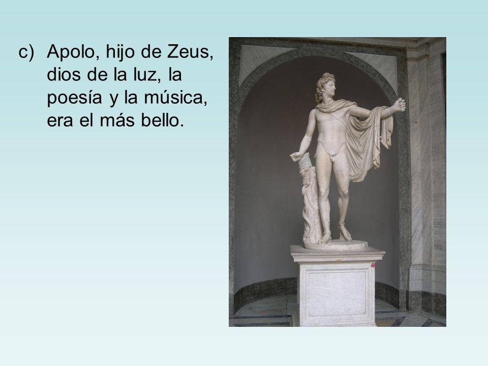Apolo, hijo de Zeus, dios de la luz, la poesía y la música, era el más bello.