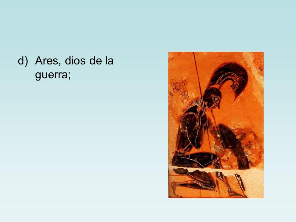 Ares, dios de la guerra;