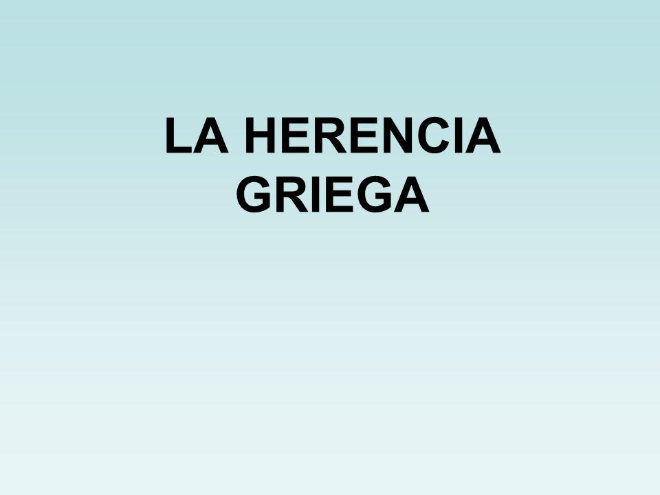 LA HERENCIA GRIEGA