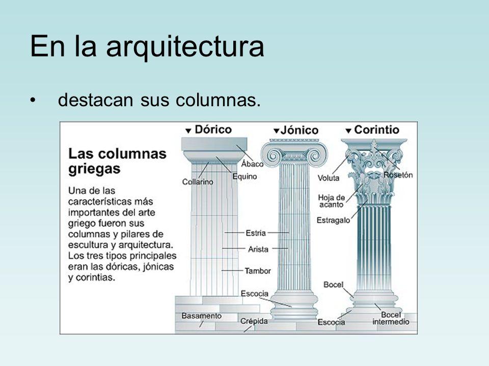 En la arquitectura destacan sus columnas.