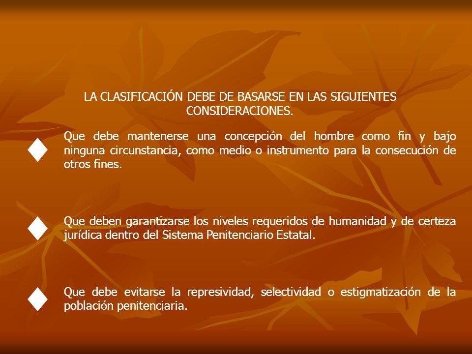 LA CLASIFICACIÓN DEBE DE BASARSE EN LAS SIGUIENTES CONSIDERACIONES.