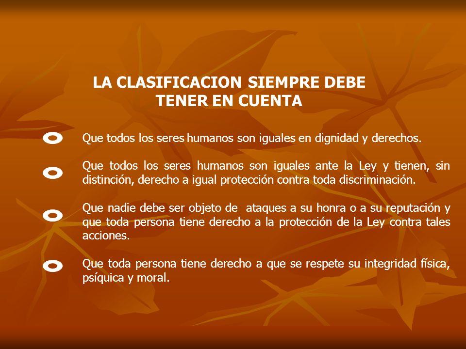 LA CLASIFICACION SIEMPRE DEBE TENER EN CUENTA