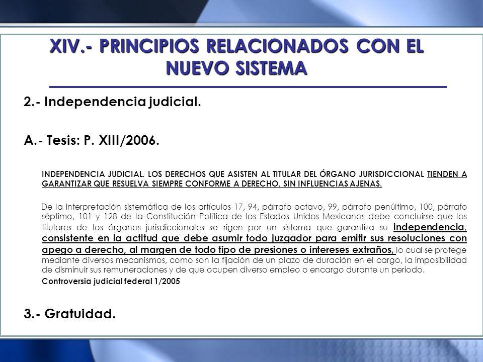 XIV.- PRINCIPIOS RELACIONADOS CON EL NUEVO SISTEMA