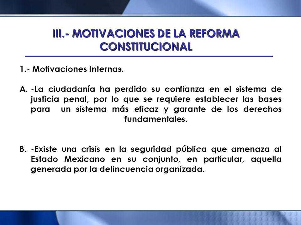III.- MOTIVACIONES DE LA REFORMA CONSTITUCIONAL