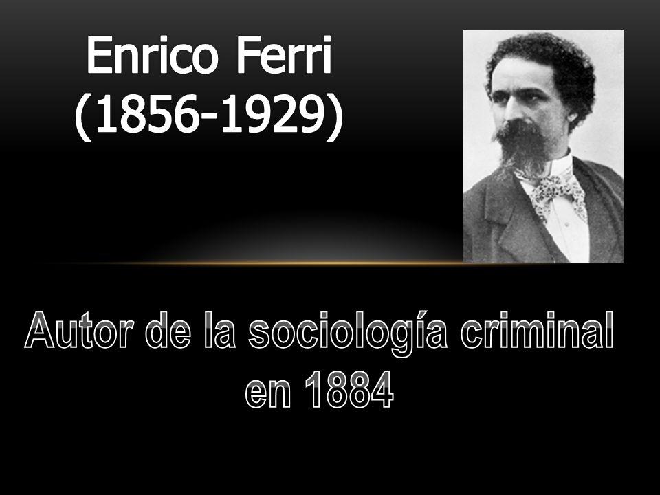 Autor de la sociología criminal en 1884