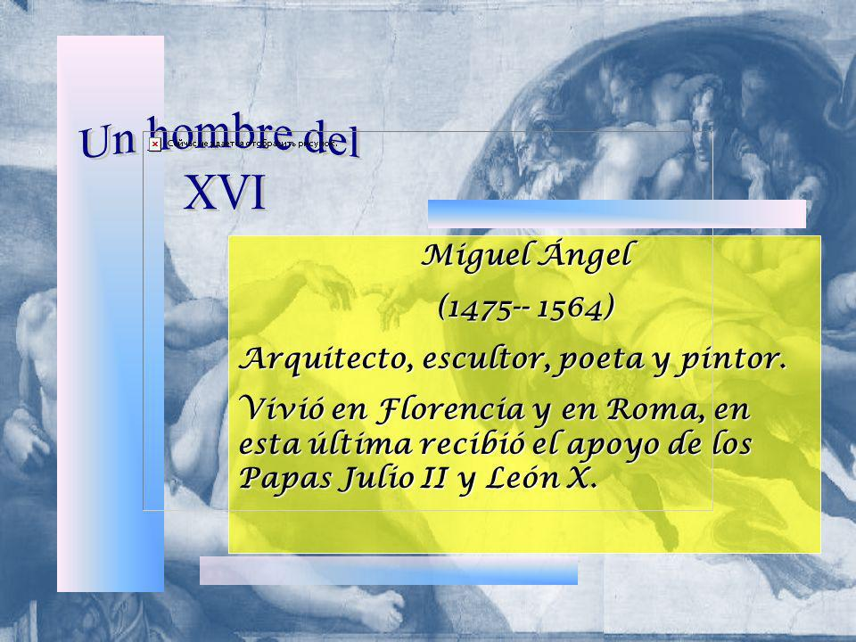 Un hombre del XVI Miguel Ángel (1475-- 1564)