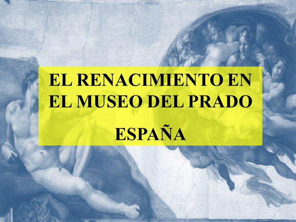 EL RENACIMIENTO EN EL MUSEO DEL PRADO